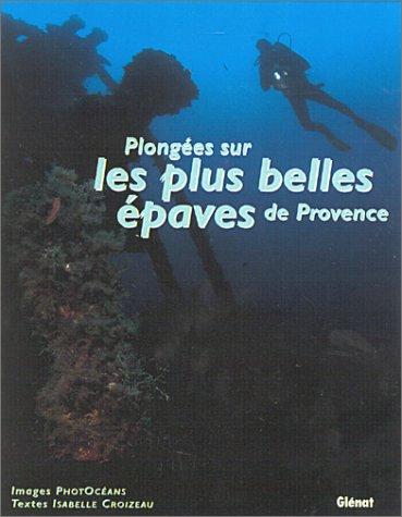 Plongées sur les plus belles épaves de Provence