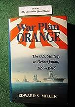 War Plan Orange: The U.S. Strategy to Defeat Japan, 1897-1945