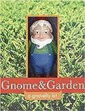 Gnome & Garden: A Gnovelty Kit