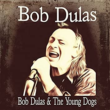 Bob Dulas & the Young Dogs