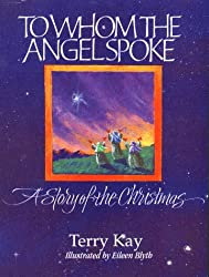 To Whom the Angel Spoke: A Story of the Christmas