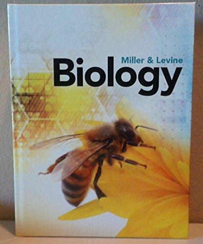 MILLER LEVINE BIOLOGY 2019 STUDENT EDITION GRADE 9/10