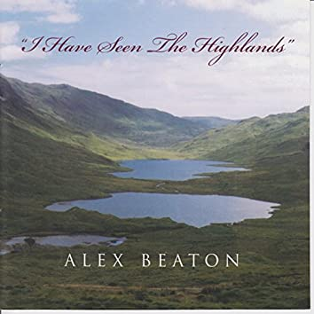 I Have Seen The Highlands