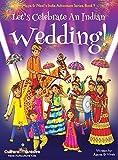 Let's Celebrate An Indian Wedding! (Maya & Neel's India Adventure Series, Book 9) (Multicultural, Non-Religious, Culture, Dance, Baraat, Groom, Bride, ... Book Gift,Global Children) (9)