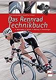 Das Rennrad-Technikbuch: Material - Technik - Wartung - Einstellungen