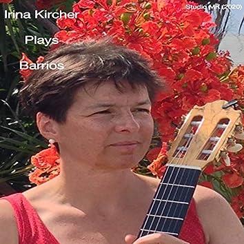 Irina Kircher Plays Barrios