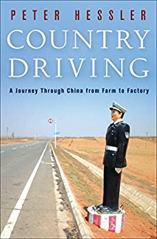 Country Driving: A Journey Through China from Farm to Factory (English Edition) par [Peter Hessler]