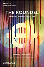 The Roundel: 100 Artists Remake a London Icon (Art on the Underground)