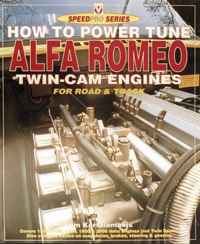 How to Power Tune Alfa Romeo Twin-Cam Engines for Road & Track (Speedpro Series)