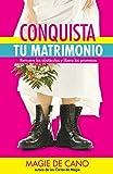 Conquista tu Matrimonio: Remueve los obstáculos y libera las promesas (Spanish Edition)