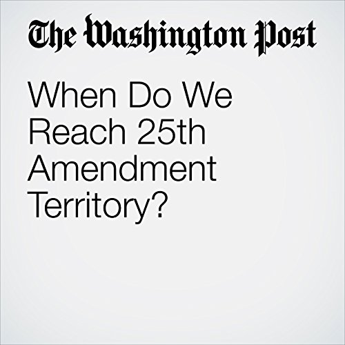 When Do We Reach 25th Amendment Territory? copertina
