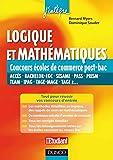 Logique et mathématiques aux concours des écoles de commerce post-Bac : Acces, Bachelor-EGC, Sesame, Pass, Prism, Team, Ipag, Tage-Mage, Tage 2... (2 - Concours post-bac t. 1) (French Edition)