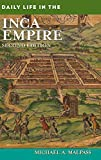 Daily Life in the Inca Empire, 2nd Edition