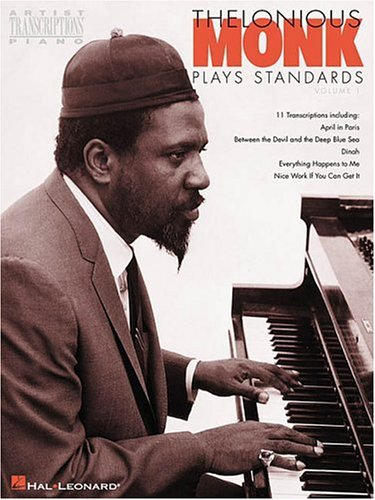 Thelonious Monk Plays Standards: Piano Transcriptions