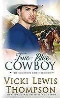 True-Blue Cowboy (The Buckskin Brotherhood)