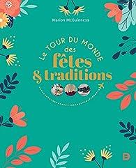 Le tour du monde des fêtes et des traditions par Marion McGuinness