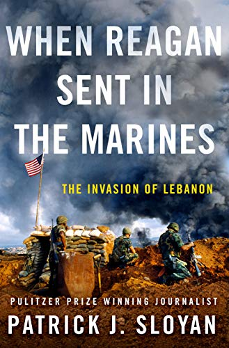 Image of When Reagan Sent In the Marines: The Invasion of Lebanon