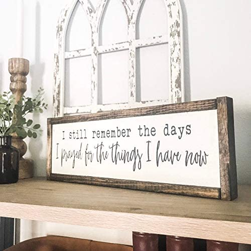 Dozili I Still Remember The Days I Prayed for The Things I Have Now Wood Sign Rustic Sign I product image