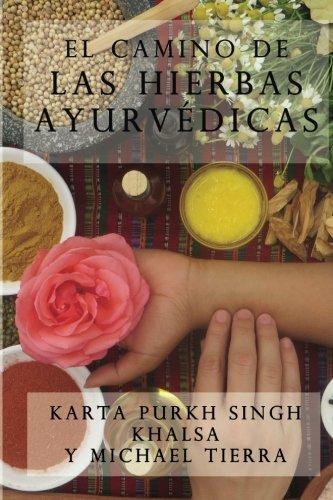 El camino de las hierbas ayurvedicas (Spanish Edition)