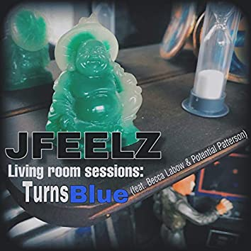 Living Room Sessions: Turns Blue (feat. Becca Labow & Potential Patterson)