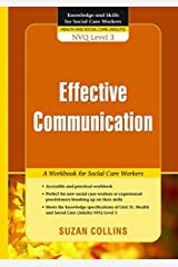 Effective Communication: A Workbook for Social Care Workers (Knowledge and Skills for Social Care Workers) Kindle Edition