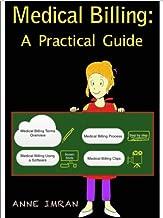Medical Billing: A Practical Guide