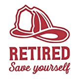 Custom Save Yourself Retired Firefighter Vinyl Decal - Fireman Bumper Sticker, for Laptops or Car Windows - Pick Size and Color Vinyl Transfer