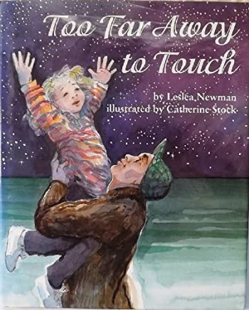Too Far Away to Touch by Leslea Newman (1995-03-27)