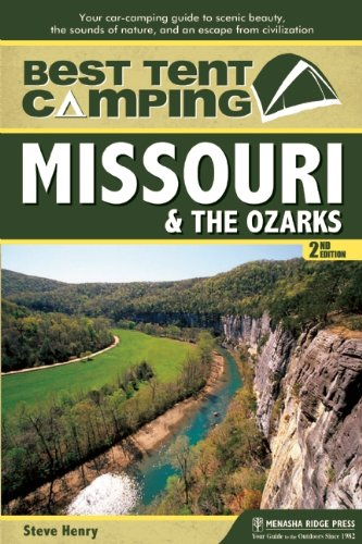 Best Tent Camping: Missouri & the Ozarks: Your Car-Camping Guide to Scenic Beauty, the Sounds of Nature, and an Escape from Civilization (English Edition)