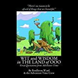 Wit and Wisdom in the Land of Ooo: Great Quotations from Adventure Time (The FredFilms Professional Library)