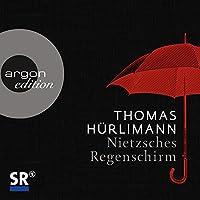 Nietzsches Regenschirm Hörbuch