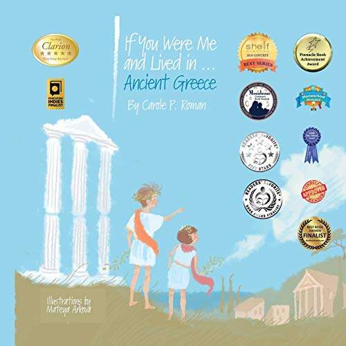 Compare Textbook Prices for If You Were Me and Lived in...Ancient Greece: An Introduction to Civilizations Throughout Time  ISBN 9781523234295 by Roman, Carole P.,Arkova, Mateya