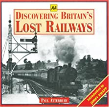 Discovering Britain's Lost Railways (Aa Illustrated Reference Books S.)