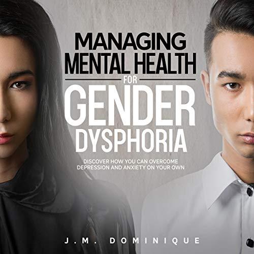 Managing Mental Health for Gender Dysphoria audiobook cover art