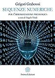 Sequenze numeriche per l'armonizzazione psicologica (Vol. 1)