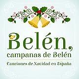 Belén, Campanas de Belén, Canciones de Navidad en España