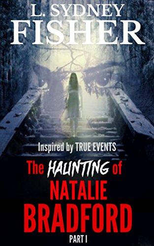 The Haunting of Natalie Bradford: Part I (The Bradford Series Book 1)