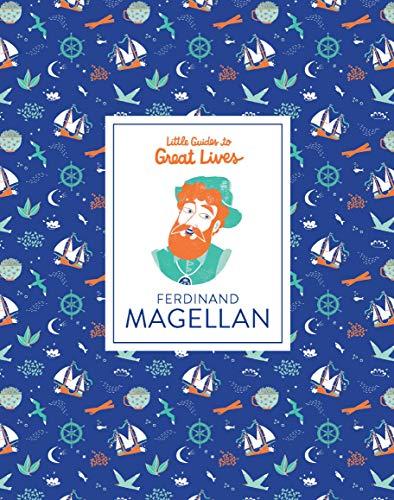 Ferdinand Magellan: Little Guides to Great Lives