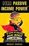 PURR Passive Income Power(TM): 12 Steps to Success, Make Money in the Digital...