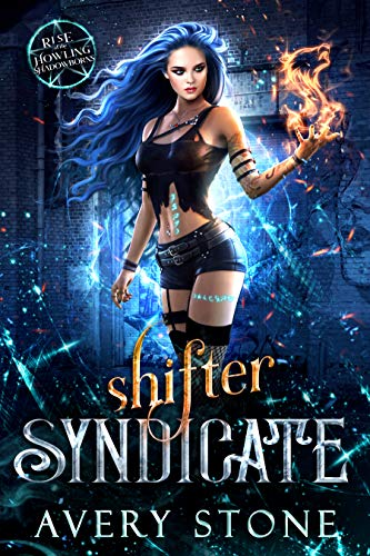 Shifter Syndicate : A Rejected Mates Romance (Rise of the Howling Shadowborns Book 1) by [Avery Stone]