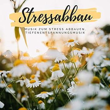 Stressabbau – Musik zum Stress Abbauen, Tiefenentspannungsmusik