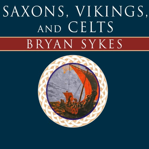 Saxons, Vikings, and Celts Audiobook By Bryan Sykes cover art