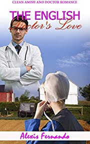 The English Doctor's Love : A Clean Amish and Doctor Romance Story