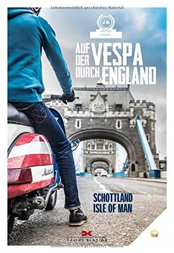 Auf der Vespa durch England: Schottland - Isle of Man