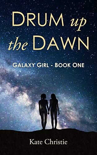 Drum up the Dawn: Galaxy Girl Book One (English Edition)