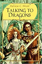 Talking to Dragons (Enchanted Forest Chronicles, Book Four) by Patricia C. Wrede (1993-09-03)