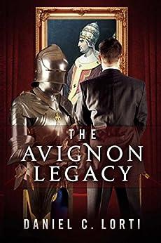 [Daniel C. Lorti]のThe Avignon Legacy (English Edition)
