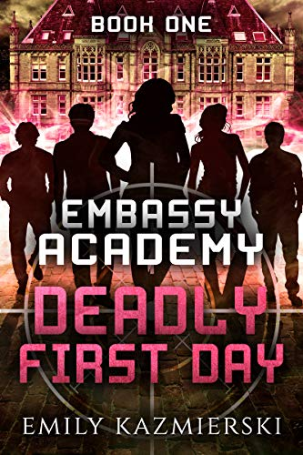 Book Cover for Embassy Academy: Deadly First Day