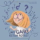 ¿Mis gafas están rotas?: cuento infantil con preciosas ilustraciones. En letra mayúscula, para primeros lectores.