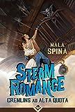 Steam Romance Gremlins ad Alta Quota
